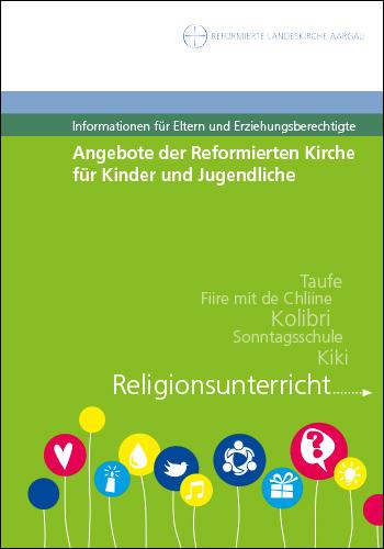 Angebote der Reformierten Kirche für Kinder und Jugendliche. Informationen für Eltern und Erziehungsberechtigte